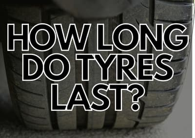 How long do tyres last?